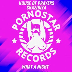 House Of Prayers, Crazibiza - What A Night