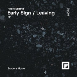 Early Sign / Leaving