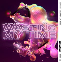 Wasting My Time (feat. Able Faces)