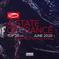 A State Of Trance Top 20 - June 2020 (Selected by Armin van Buuren) - Extended Versions