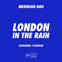 London In The Rain (feat. Flowdan)
