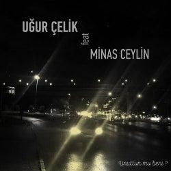 Unuttun Mu Beni ? (feat. Minas Ceylin)