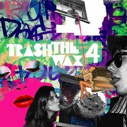 Trash The Wax, Vol. 4