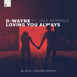 Loving You Always (Black Caviar Remix) (feat. Jack McManus)