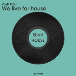 We live for house
