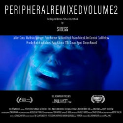 Peripheral Original Motion Picture Soundtrack : Remixed Volume 2
