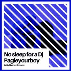 No Sleep For A DJ