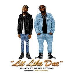 Lit Like Dat (feat. Derez De'Shon)