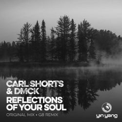 Carl Shorts & DMCK - Reflections Of Your Soul