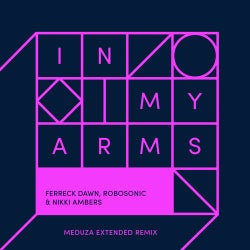 In My Arms - Meduza Extended Remix