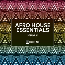 Afro House Essentials, Vol. 07