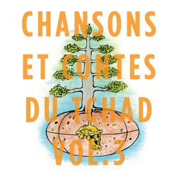 Contes et chants du Tchad, Vol. 3