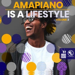 AmaPiano Is A LifeStyle Vol. 2