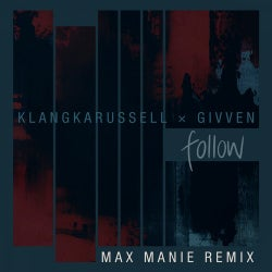 Follow (Max Manie Remix)