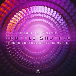 Truffle Shuffle (Freak Control & Mystic Remix)