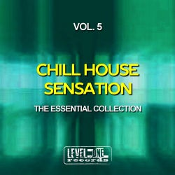 Chill House Sensation, Vol. 5 (The Essential Collection)