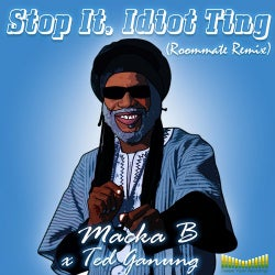 Stop It, Idiot Ting (Roommate Remix)