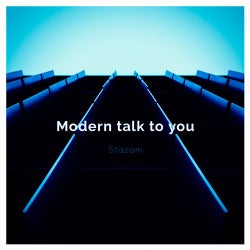 Modern talk to you