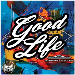 Good Life (feat. Dynamite MC & Scarlett Quinn)