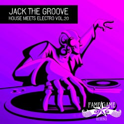 Jack the Groove - House Meets Electro, Vol. 20