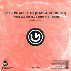 It Is What It Is (Bad Ass Disco)