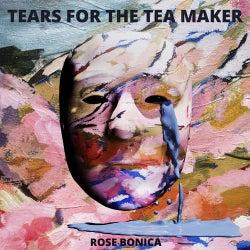 Tears for the Tea Maker