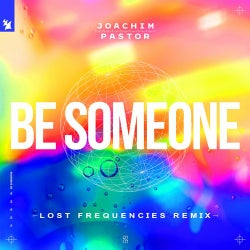 Be Someone - Lost Frequencies Remix