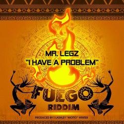 I Have a Problem (Fuego Riddim)
