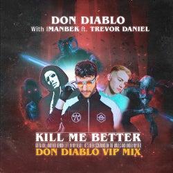 Kill Me Better - Don Diablo Extended VIP Mix