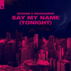 Say My Name (Tonight)