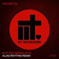 Why You Wanna Play (Alias Rhythm Remix)