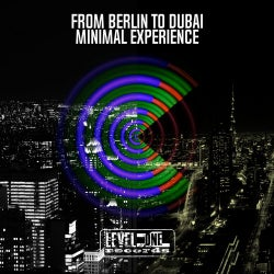 From Berlin To Dubai Minimal Experience