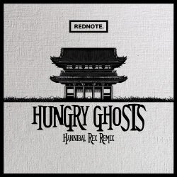 Hungry Ghosts - Hannibal Rex Remix