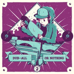 Dub-All Or Nothing, Vol. 2 (100th Release)