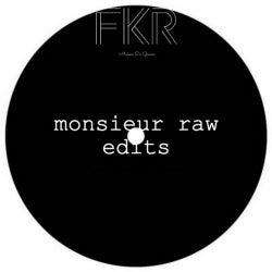 Monsieur Raw Edits