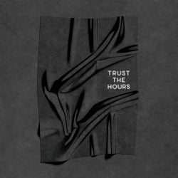 Trust The Hours