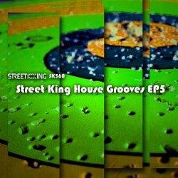 Street King House Grooves EP 5