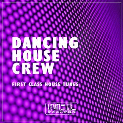 Dancing House Crew (First Class House Tunes)