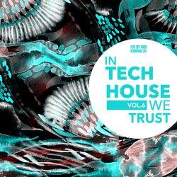 In Tech House We Trust, Vol. 6