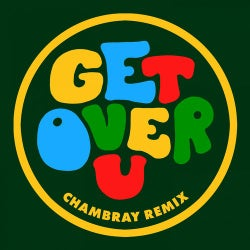Get over U (feat. B. Slade) [Chambray Extended Remix]