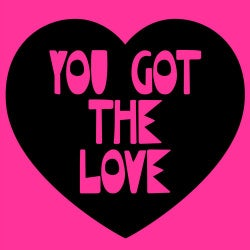 You Got The Love