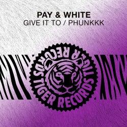 Give It To / Phunkkk