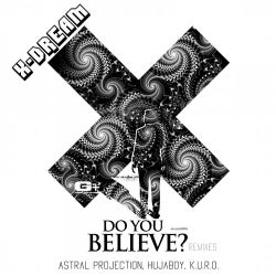 "X-Dream ""Do You Believe"" Remixed"