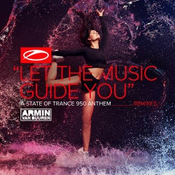 Let The Music Guide You (ASOT 950 Anthem) - Remixes