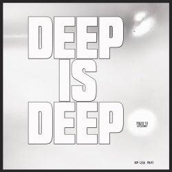Deep Is Deep, Vol. 7