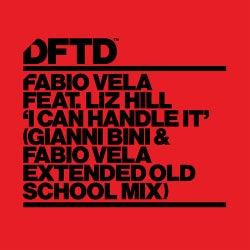 I Can Handle It - Gianni Bini & Fabio Vela Extended Old School Mix