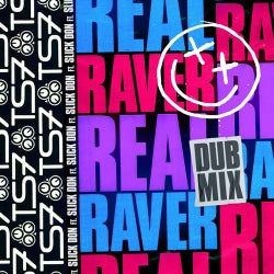 Real Raver (feat. Slick Don)