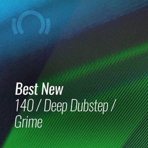 Beatport Best New 140 & Deep Dubstep & Grime June 2021