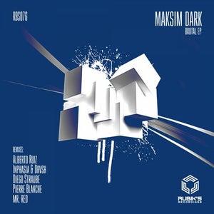 Download FLAC / MP3: Maksim Dark – I Am Brutal (RBS076
