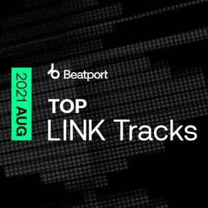 Beatport Top Link Tracks August 2021